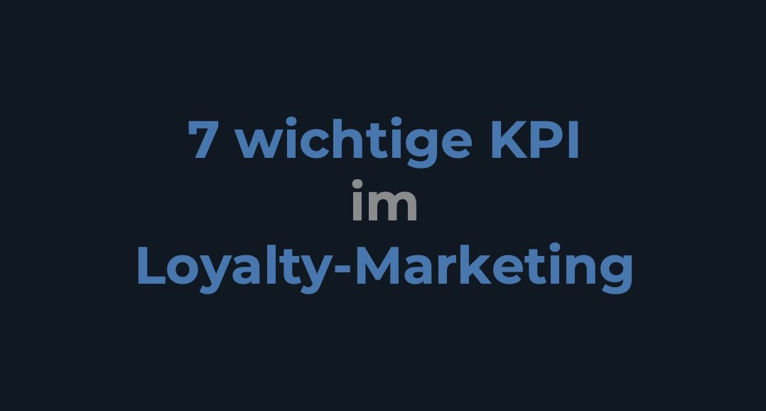 7 wichtige KPI im Loyalty-Marketing