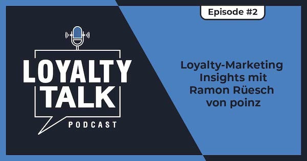 Loyalty Talk #2: Loyalty-Marketing Insights von poinz
