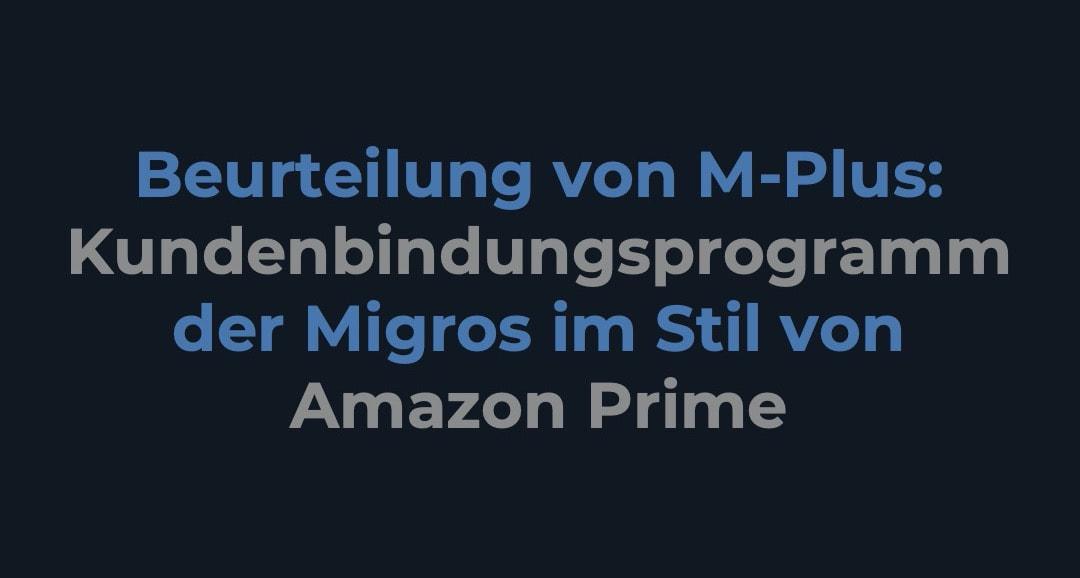 Beurteilung von M-Plus - Kundenbindungsprogramm im Stil von Amazon Prime