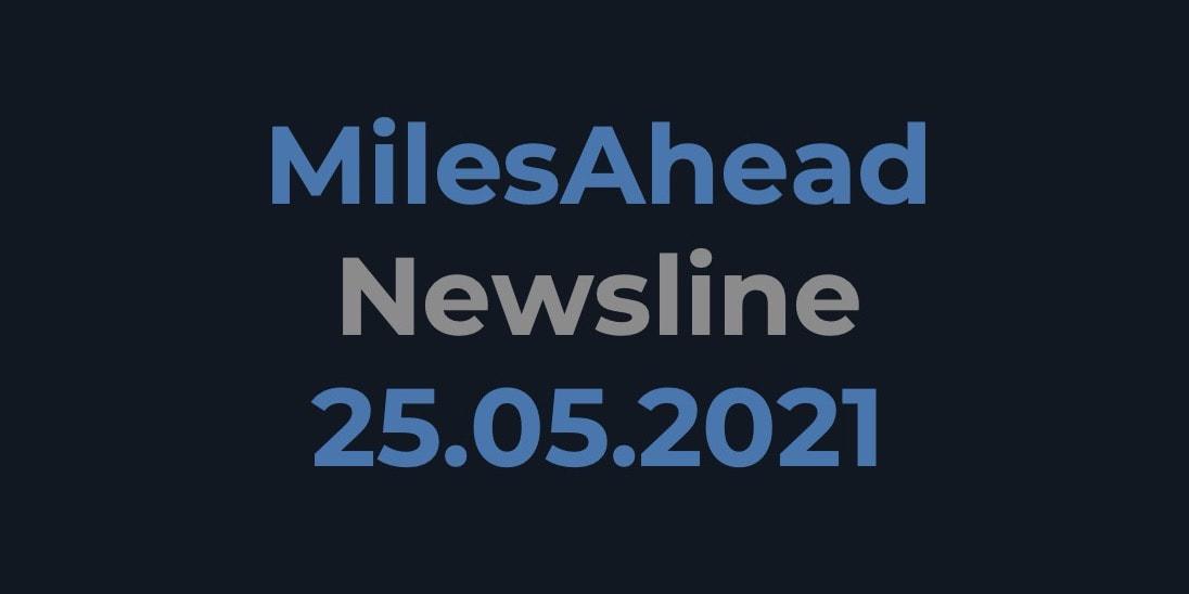 MilesAhead Newsline 25.05.2021