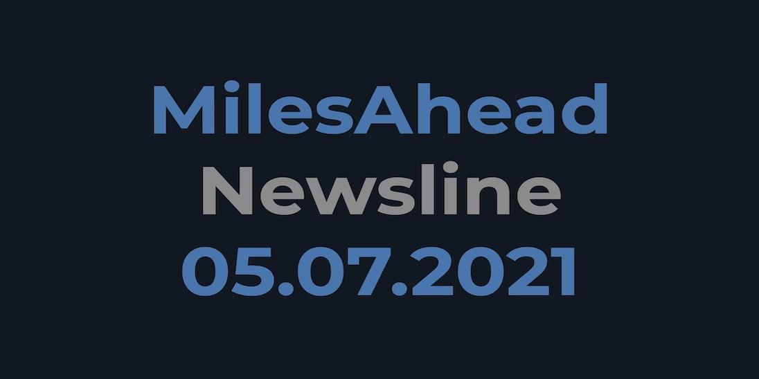 MilesAhead Newsline 05.07.2021 - kuratiertes Wissen rund um Marketing, CRM und aus der digitalen Welt