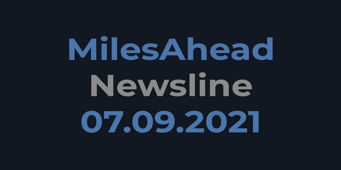 MilesAhead Newsline 07.09.2021 - kuratiertes Wissen rund um Marketing, CRM und aus der digitalen Welt