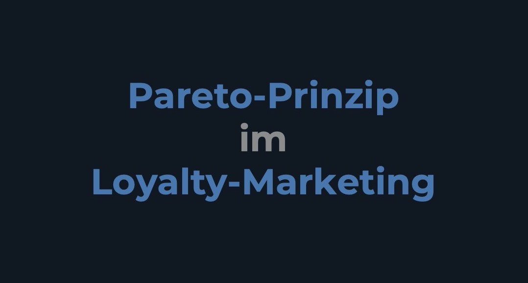Das Pareto-Prinzip im Loyalty-Marketing